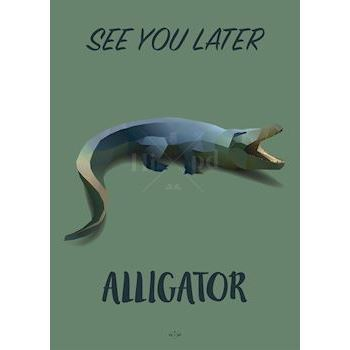 Hipd plakat, See You Later Alligator